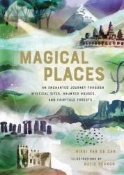 Magical Places - Nikki van de Car, Katie Vernon (ISBN: 9780762465972)