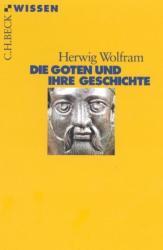 Die Goten und ihre Geschichte - Herwig Wolfram (2001)