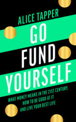 Go Fund Yourself - Alice Tapper (ISBN: 9781788546720)