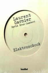 Elektroschock - Laurent Garnier, David Brun-Lambert (2005)