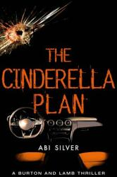 Cinderella Plan - A legal thriller with a topical AI twist (ISBN: 9781785631276)