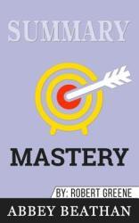 Summary of Mastery by Robert Greene (ISBN: 9781646153381)