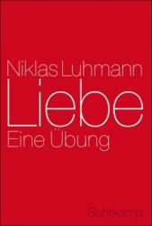 Niklas Luhmann, André Kieserling - Liebe - Niklas Luhmann, André Kieserling (2010)