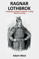 Ragnar Lothbrok - Adam West (ISBN: 9781925989632)