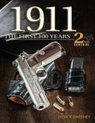 1911: The First 100 Years, 2nd Edition (ISBN: 9781946267764)