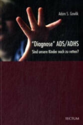 "Diagnose"" ADS/ADHS - Adam S. Gawlik (ISBN: 9783828897212)"