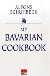 My Bavarian Cookbook - Alfons Schuhbeck (2007)