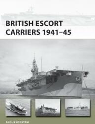 British Escort Carriers 1941-45 (2020)
