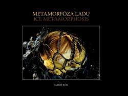 Metamorfóza ľadu / Ice Metamorphosis - Albert Russ (2018)
