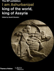 I am Ashurbanipal - king of the world, king of Assyria (ISBN: 9780500480441)