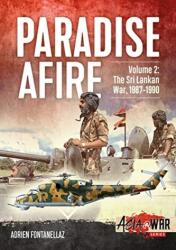 Paradise Afire Volume 2 - The Sri Lankan War, 1987-1990 (ISBN: 9781912866304)