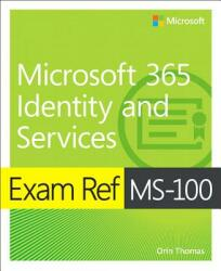Exam Ref MS-100 Microsoft 365 Identity and Services (ISBN: 9780135565735)