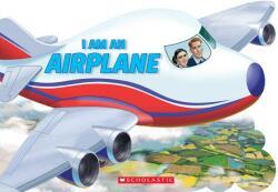 I Am an Airplane (ISBN: 9781338334876)