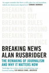 Breaking News - Alan Rusbridger (ISBN: 9781786890962)