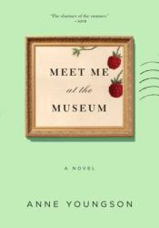 Meet Me at the Museum (ISBN: 9781250295170)