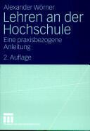 Lehren an Der Hochschule - Eine Praxisbezogene Anleitung (2008)
