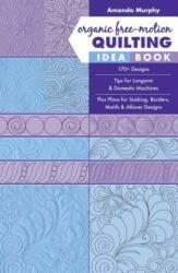 Organic Free-Motion Quilting Idea Book (ISBN: 9781617458255)