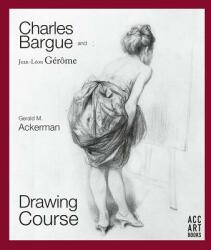 Charles Bargue and Jean-Leon Gerome - Drawing Course (ISBN: 9781788840446)