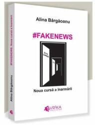 Fakenews. Noua cursă a înarmării (ISBN: 9786069457238)