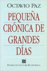 Pequeña crónica de grandes días - OCTAVIO PAZ (ISBN: 9788437503035)