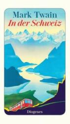 In der Schweiz - Mark Twain, Ana-Maria Brock (ISBN: 9783257245004)