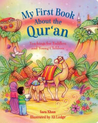 My First Book About the Qur'an - Sara Khan, Alison Lodge (ISBN: 9780860376187)