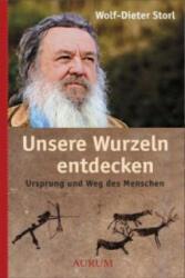 Unsere Wurzeln entdecken - Wolf-Dieter Storl, Dirk Grosser (2009)