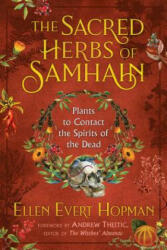 Sacred Herbs of Samhain - Ellen Evert Hopman, Andrew Theitic (ISBN: 9781620558614)