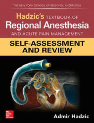 Hadzic's Textbook of Regional Anesthesia and Acute Pain Management: Self-Assessment and Review (ISBN: 9781260142709)