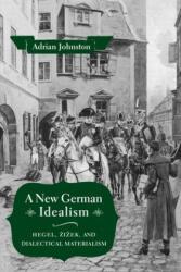 New German Idealism - Adrian Johnston (ISBN: 9780231183956)