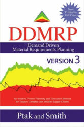 Demand Driven Material Requirements Planning (Ddmrp), Version 3 - Carol Ptak, Chad Smith (ISBN: 9780831136512)
