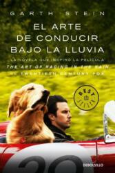 El Arte de Conducir Bajo La Lluvia / The Art of Racing in the Rain (ISBN: 9781644731185)
