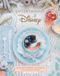 Entertaining with Disney: Exceptional Events from Mickey Mouse to Moana! - Amy Croushorn (ISBN: 9781683836544)