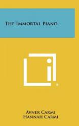 The Immortal Piano - Avner Carmi, Hannah Carmi (ISBN: 9781258512606)