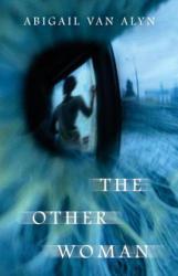 The Other Woman - Abigail Van Alyn (ISBN: 9780692734797)