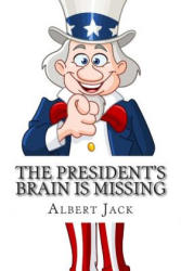 The President's Brain Is Missing: And Other Urban Legends - Albert Jack (ISBN: 9781494490751)