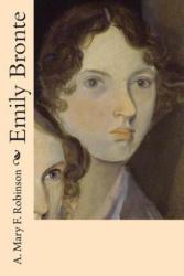 Emily Bronte - A Mary F Robinson (ISBN: 9781515083849)