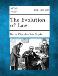 The Evolution of Law - Nares Chandra Sen Gupta (2013)