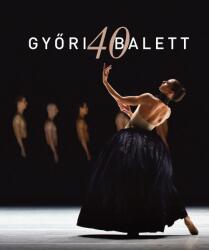 Győri Balett 40 (2019)