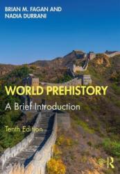 World Prehistory - Fagan, Brian M. (University of California, USA), Nadia Durrani (ISBN: 9780367278519)
