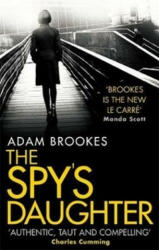 The Spy's Daughter - Adam Brookes (ISBN: 9780751566413)