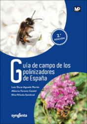 Guía de campo de los polinizadores de españa - LUIS OSCAR AGUADO MARTIN, A. FERERES (2017)