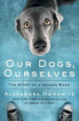 Our Dogs, Ourselves (ISBN: 9781471185182)