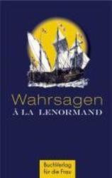 Wahrsagen a la Lenormand - Alexander Glück (2011)
