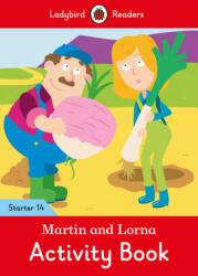 Martin and Lorna Activity Book - Ladybird Readers Starter Level 14, Paperback (ISBN: 9780241393987)