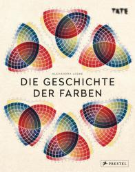 Die Geschichte der Farben - Alexandra Loske (ISBN: 9783791385464)