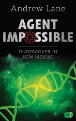 AGENT IMPOSSIBLE - Undercover in New Mexico (ISBN: 9783570165461)