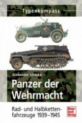 Panzer der Wehrmacht, Rad- und Halbkettenfahrzeuge 1939-1945 - Alexander Lüdeke (2009)