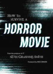 How to Survive A Horror Movie - All the Skills to Dodge the Kills (ISBN: 9781683691464)