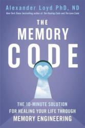 Memory Code - The 10-minute solution for healing your life through memory engineering (ISBN: 9781473697850)